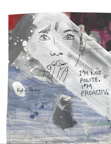 I'm not polite. I'm proactive